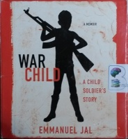 War Child written by Emmanuel Jal performed by Ademola Adeyemo on CD (Unabridged)